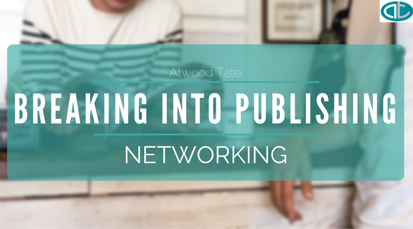 Breaking into publishing: Networking