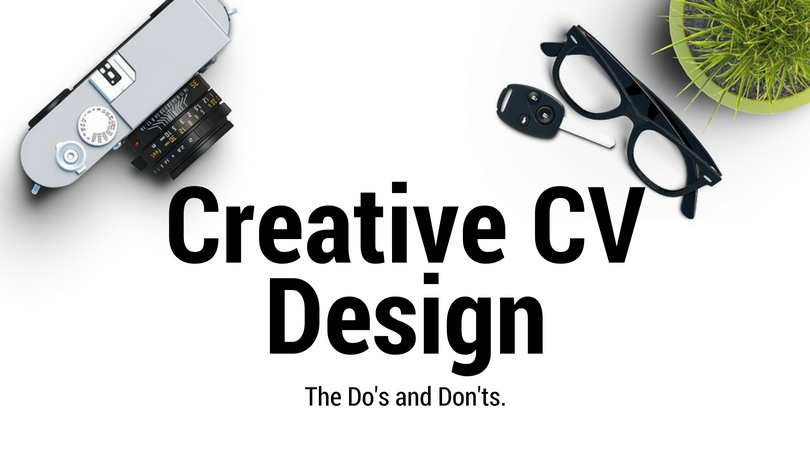 Creative CV Design: the do's and don'ts